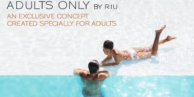 Riu Resorts offers adults only resorts