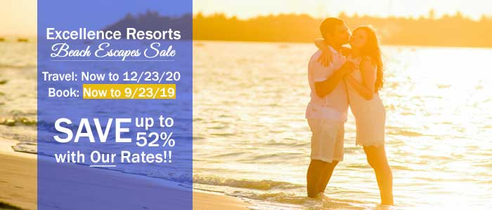 Excellence Resorts Sale, Book Now - save up to 52%