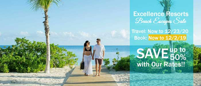 Excellence Resorts Beach Escapes SALE - Book your trip today!!