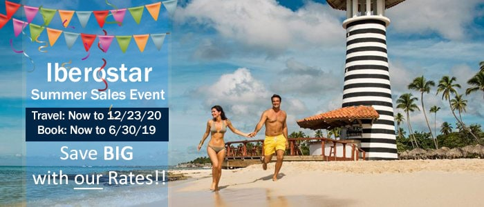 Iberostar Resorts - Summer Sales Event - Save BIG with OUR rates!!