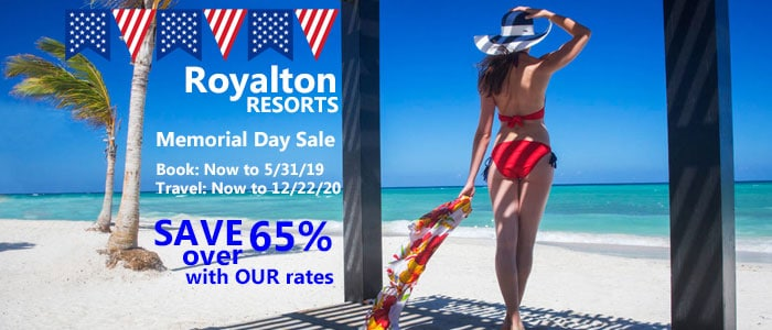 Royalton Resorts Memorial Day SALE - Book today and SAVE BIG!!