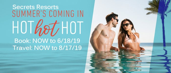 Secrets Resorts HOT HOT HOT SALE - book 'til 6/18/19