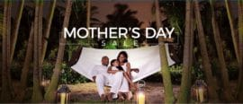 Beaches Resorts Mother's Day Sale