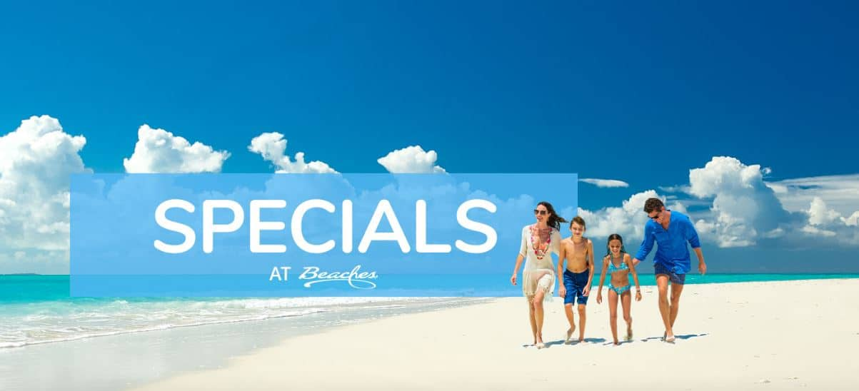 Current Specials at Beaches All-Inclusive Wedding Resorts